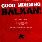 """Good Morning Balkan"", an exhibition by Dardan Luta"