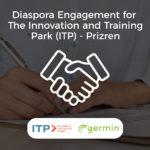 Diaspora Engagement for the Innovation and Training Park (ITP) – Prizren